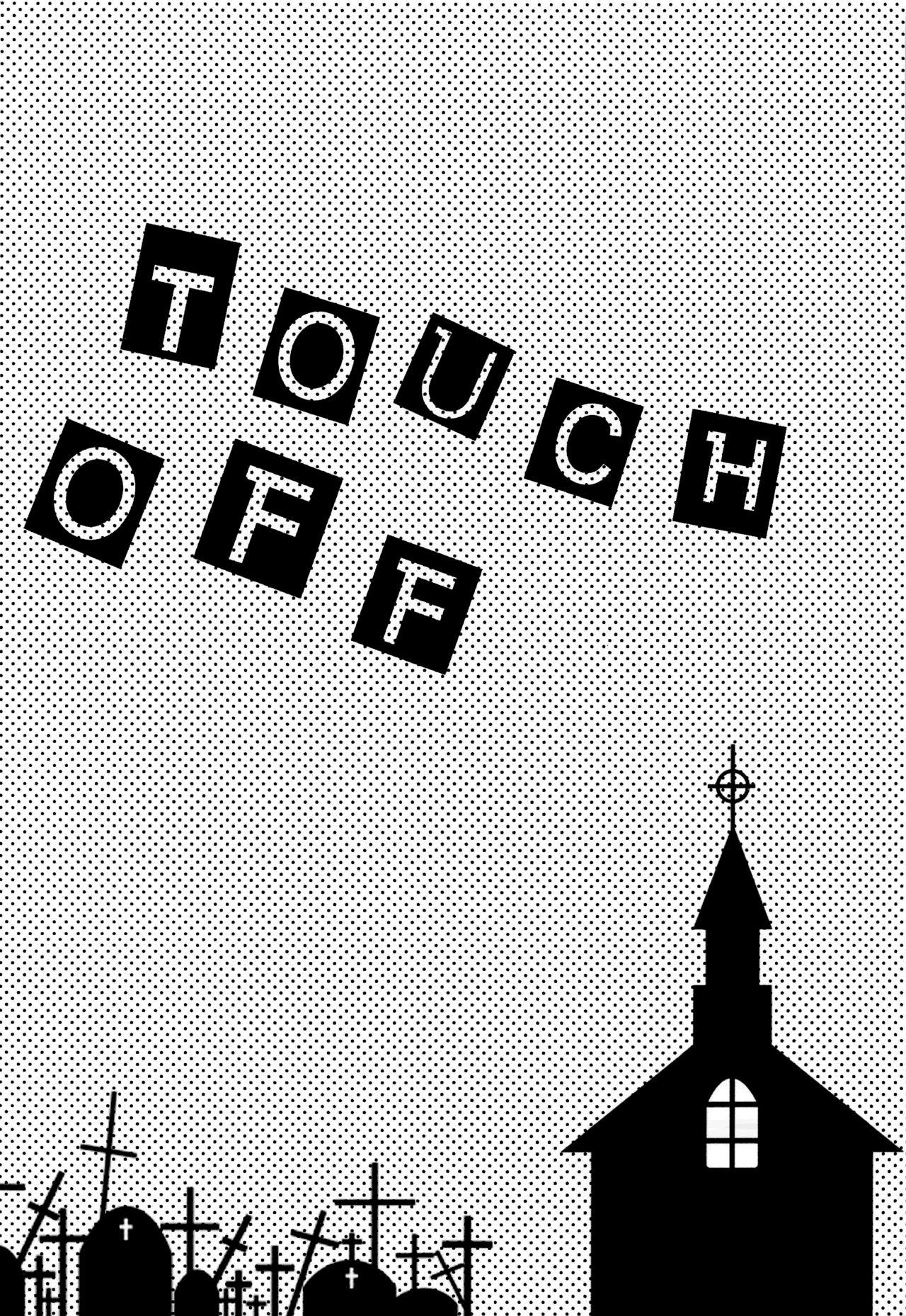 Touch off 10